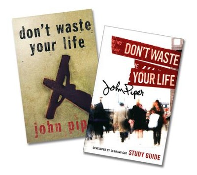 Don't Waste Your Life Book & Study Guide, 2 Volumes  -     By: John Piper