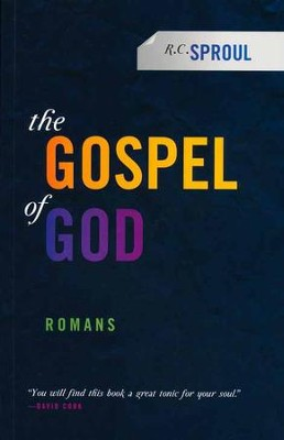 The Gospel of God: Romans   -     By: R.C. Sproul