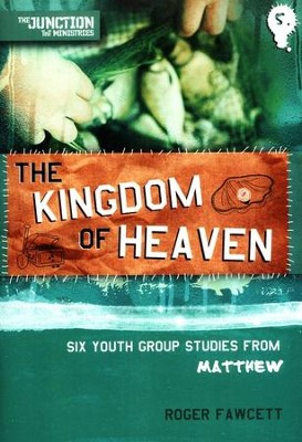The Kingdom of Heaven: 6 Studies In Matthew  -     By: Roger Fawcett