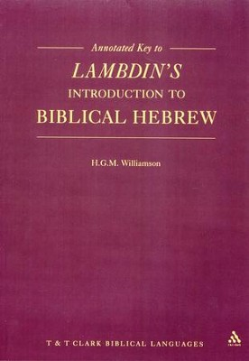 Annotated Key to Lambdin's Introduction to Biblical Hebrew   -     By: H.G.M. Williamson