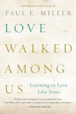 Love Walked among Us: Learning to Love Like Jesus - eBook  -     By: Paul Miller