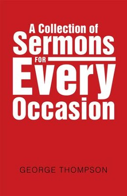 A Collection of Sermons for Every Occasion - eBook  -     By: Desmond Thompson
