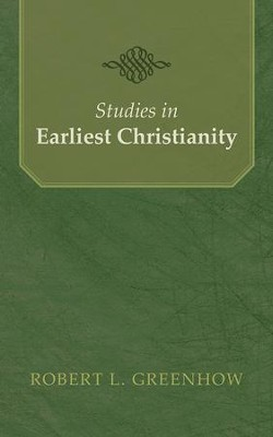 Studies in Earliest Christianity - eBook  -     By: Robert Greenhow