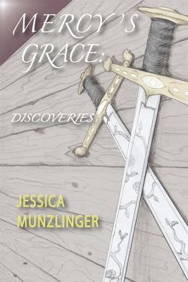 Mercy's Grace: Discoveries - eBook  -     By: Jessica Munzlinger
