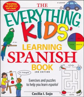 The Everything Kids' Learning Spanish Book, 2nd Edition   -     By: Cecilia I. Sojo