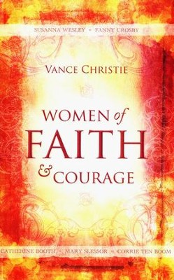 Women of Faith and Courage  -     By: Vance Christie