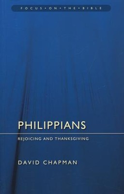 Philippians: Rejoicing and Thanksgiving (Focus on the Bible)   -     By: David Chapman