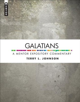 Galatians: A Mentor Expository Commentary  -     By: Terry Johnson