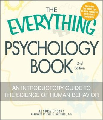 The Everything Psychology Book: Explore the human psyche  -     By: Kendra Cherry