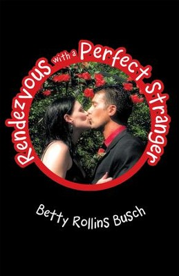 Rendezvous with a Perfect Stranger - eBook  -     By: Betty Busch