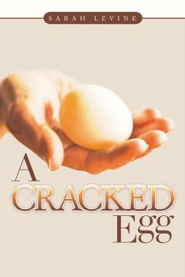A Cracked Egg - eBook  -     By: Sarah Levine