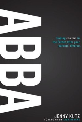 ABBA: Finding Comfort in the Father After Your Parents' Divorce - eBook  -     By: Jenny Kutz