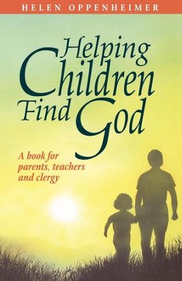Helping Children Find God: A Book for Parents, Teachers, and Clergy - eBook  -     By: Helen Oppenheimer