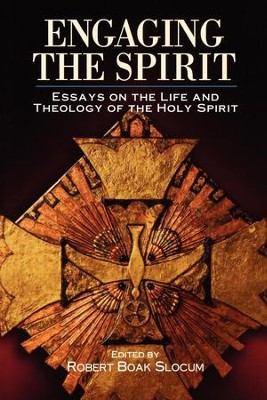Engaging the Spirit: Essays on the Life and Theology of the Holy Spirit - eBook  -     Edited By: Robert Boak Slocum     By: Edited by Robert Boak Slocum