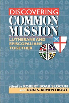 Discovering Common Mission: Lutherans and Episcopalians Together - eBook  -     Edited By: Robert Boak Slocum, Don S. Armentrout     By: Robert Boak Slocum(Ed.) & Don S. Armentrout(Ed.)