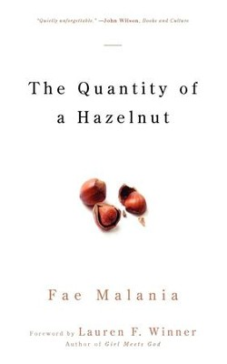 The Quantity of a Hazelnut - eBook  -     By: Fae Malania, Lauren F. Winner