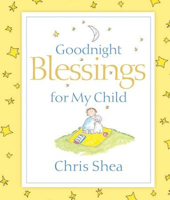 Goodnight Blessings for My Child - eBook  -     By: Chris Shea