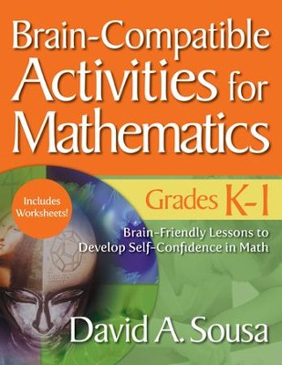 Brain-Compatible Activities for Mathematics, Grades K-1  -     By: David A. Sousa