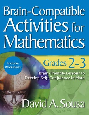 Brain-Compatible Activities for Mathematics, Grades 2-3  -     By: David A. Sousa