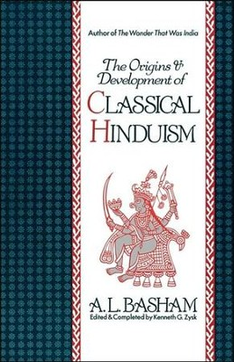 The Origins and Development of Classical Hinduism   -     By: A.L. Basham, Kenneth G. Zysk