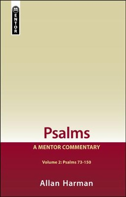 Psalms, Volume 2: A Mentor Commentary - Psalms 73-150  -     By: Allan Harman