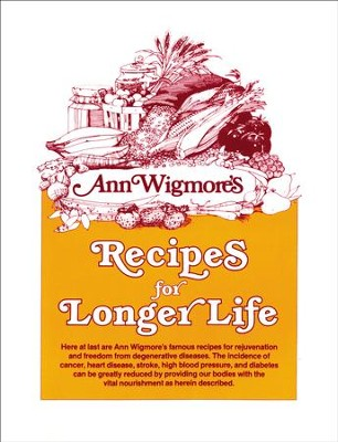 Recipes for Longer Life - eBook  -     By: Ann Wigmore