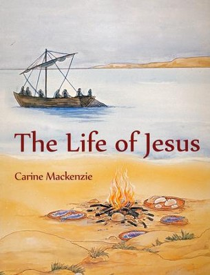 The Life of Jesus  -     By: Carine MacKenzie