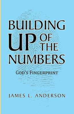Building Up of the Numbers: Gods Fingerprint - eBook  -     By: James Anderson