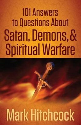 101 Answers to Questions About Satan, Demons, and Spiritual Warfare - eBook  -     By: Mark Hitchcock