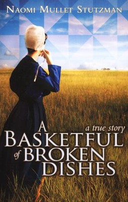 Basketful of Broken Dishes  -     By: Naomi Stutzman