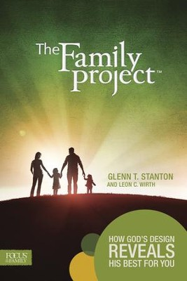 The Family Project: How God's Design Reveals His Best for You - eBook  -