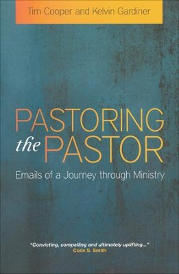 Pastoring the Pastor  -     By: Tim Cooper, Kelvin Gardiner