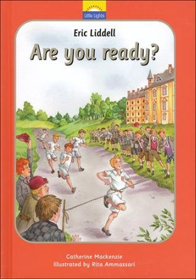 Eric Liddell: Are you Ready?  -     By: Catherine Mackenzie