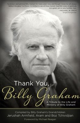 Thank You, Billy Graham: A Tribute to the Life and Ministry of Billy Graham - eBook  -     By: Jerushah Armfield, Aram Tchividjian, Basyle Tchividjian