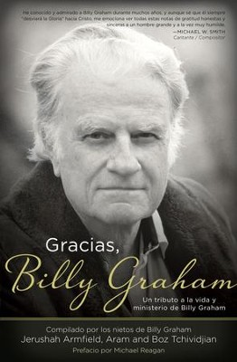 Gracias, Billy Graham: Un tributo a la vida y ministerio de Billy Graham - eBook  -     By: Jerushah Armfield, Aram Tchividjian, Basyle Tchividjian