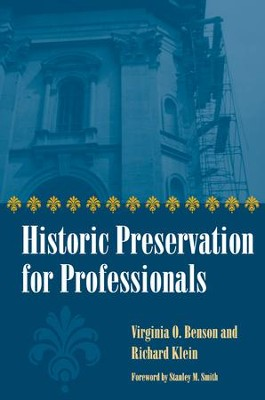 Historic Preservation for Professionals - eBook  -     By: Virginia Benson, Richard Klein