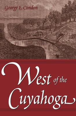 West of the Cuyahoga / Digital original - eBook  -     By: George Condon