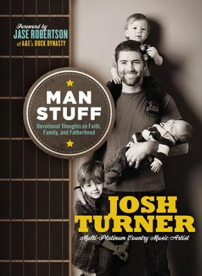Man Stuff: Thoughts on Faith, Family, and Fatherhood - eBook  -     By: Josh Turner
