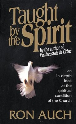 Taught By the Spirit: an in-depth look at the spiritual condition of the Church - eBook  -     By: Ron Auch