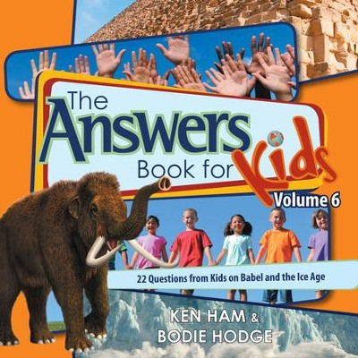 Answers Book for Kids Volume 6 - eBook  -     By: Ken Ham, Bodie Hodge