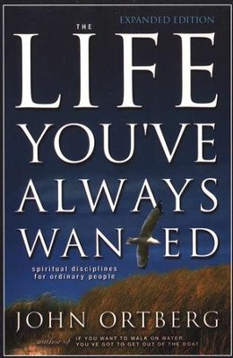 The Life You've Always Wanted, Large Print   -     By: John Ortberg
