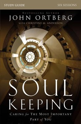 Soul Keeping Study Guide: Caring for the Most Important Part of You - eBook  -     By: John Ortberg