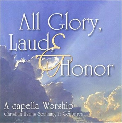 All Glory, Laud & Honor CD   -