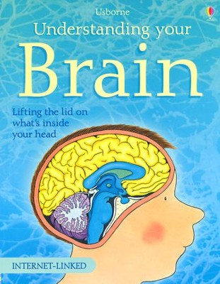 Understanding Your Brain  -     By: Rebecca Treays
