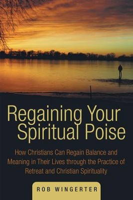 Regaining Your Spiritual Poise                              -     By: Rob Wingerter
