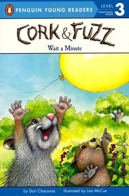 Cork and Fuzz: Wait a Minute  -     By: Dori Chaconas, Lisa McCue