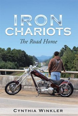 Iron Chariots: The Road Home - eBook  -     By: Cynthia Winkler