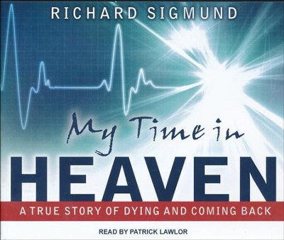 My Time In Heaven - unabridged audio book on CD  -     Narrated By: Patrick Lawlor     By: Richard Sigmund