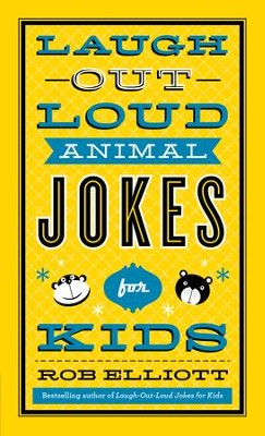 Laugh-Out-Loud Animal Jokes for Kids - eBook  -     By: Rob Elliott