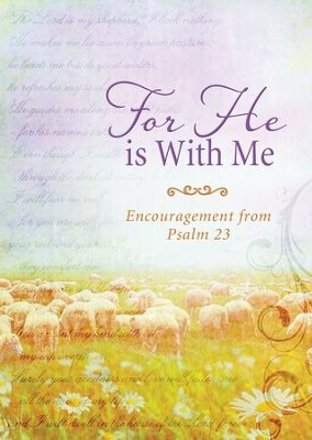 For He Is with Me: Encouragement from Psalm 23 - eBook  -